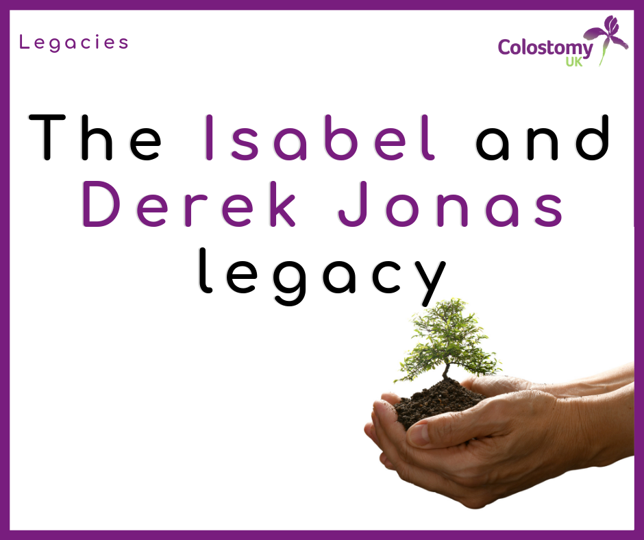 Colostomy UK: isabel and derek jonas legacy